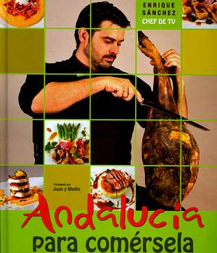 El Centro Guadalinfo De Santa Elena Dispone Del Libro De Recetas Del Famoso  Chef Enrique Sanchez Que Presenta Un Programa De Cocina En Canal Sur Y Otro  ...
